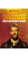 Anthony Jeselnik Fire in the Maternity Ward (2019 - English)